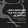 Read more about: New book on Niels Bohr and the philosophy of physics